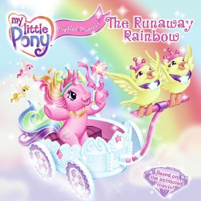 Crystal Princess: The Runaway Rainbow - Pelizzari, Nora (Adapted by)