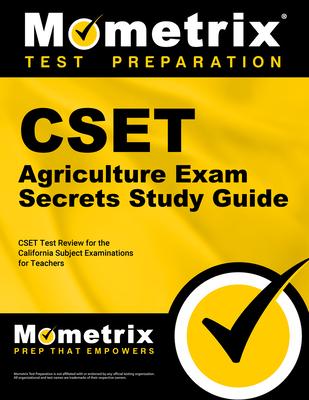 Cset Agriculture Exam Secrets Study Guide: Cset Test Review for the California Subject Examinations for Teachers - Cset Exam Secrets Test Prep (Editor)