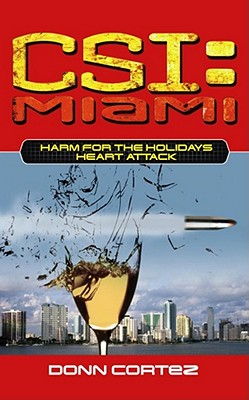 CSI Miami Harm For the Holidays 2: Heart Attack - Cortez, Donn
