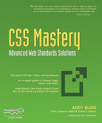 CSS Mastery: Advanced Web Standards Solutions - Budd, Andy, and Moll, Cameron, and Collinson, Simon