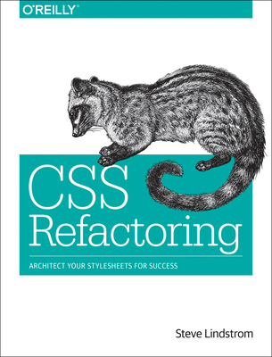 CSS Refactoring: Architect Your Stylesheets for Success - Lindstrom, Steve