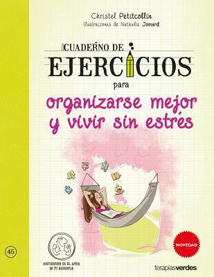 Cuaderno de Ejercicios Para Organizarse Mejor y Vivir Sin Estres - Jomard, Natalie, and Petitcollin, Christel