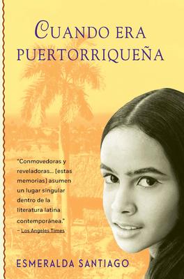 Cuando Era Puertorriquena: When I Was Puerto Rican - Santiago, Esmeralda