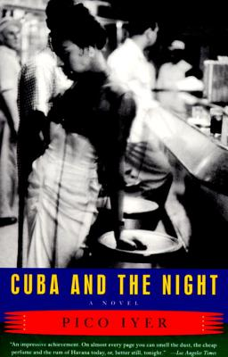 Cuba and the Night - Iyer, Pico