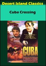 Cuba Crossing - Carl Workman