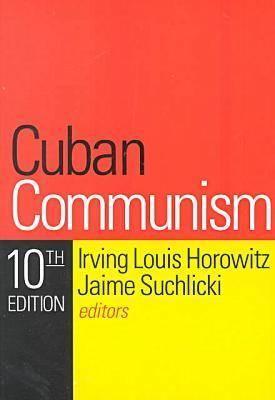 Cuban Communism - Horowitz, Irving Louis (Editor)