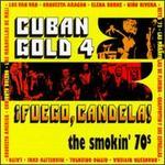 Cuban Gold, Vol. 4: Fuego Candela (Smokin' 70's)