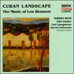 Cuban Landscape: The Music of Leo Brouwer