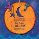 Cuban Lullaby