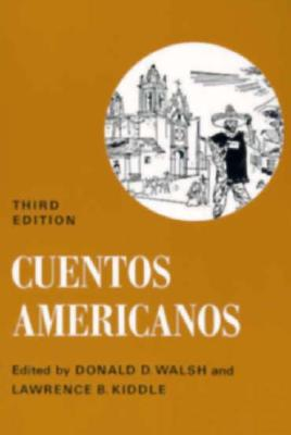 Cuentos Americanos Con Algunos Poemas - Walsh, Donald D (Editor), and Kiddle, Lawrence B (Editor)