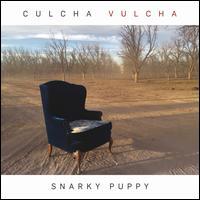 Culcha Vulcha - Snarky Puppy