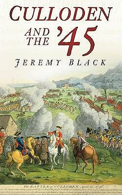Culloden and the '45 - Black, Jeremy, Professor