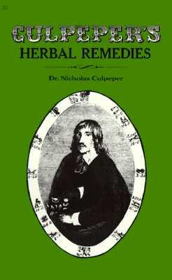 Culpeper's Herbal Remedies - Culpeper, Nicholas