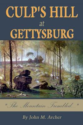 Culp's Hill at Gettysburg: The Mountain Trembled - Archer, John M