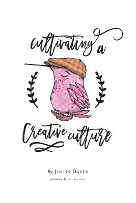 Cultivating a Creative Culture - Justin, Dauer