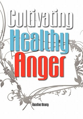 Cultivating Healthy Anger - Young, Gearline