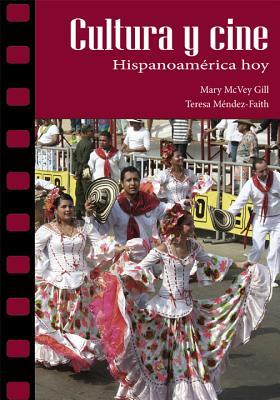 Cultura Y Cine: Hispanoamérica Hoy - Gill, Mary McVey, and Mendez-Faith, Teresa, Dr., PH.D