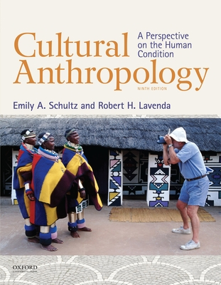 Cultural Anthropology: A Perspective on the Human Condition - Schultz, Emily A, and Lavenda, Robert H