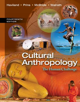 Cultural Anthropology: The Human Challenge - Haviland, William a