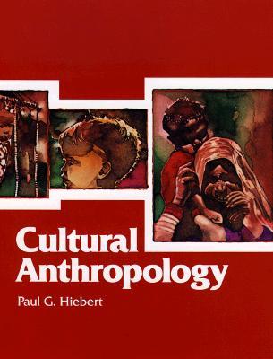 Cultural Anthropology - Hiebert, Paul G