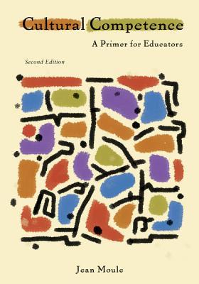 Cultural Competence: A Primer for Educators - Moule, Jean