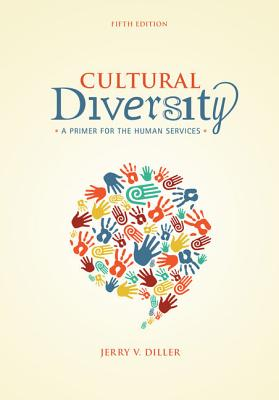 Cultural Diversity: A Primer for the Human Services - Diller, Jerry V