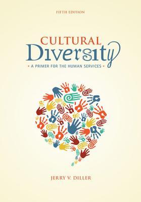 Cultural Diversity: A Primer for the Human Services - Diller, Jerry V