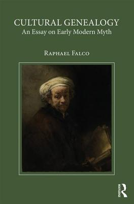 Cultural Genealogy and Early Modern Myth - Falco, Raphael