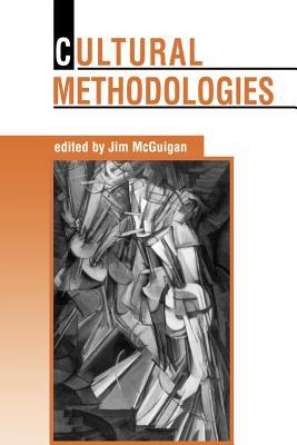 Cultural Methodologies - McGuigan, Jim, Professor (Editor)