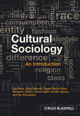Cultural Sociology: An Introduction - Bennett, Andy, and Back, Les, and Edles, Laura Desfor