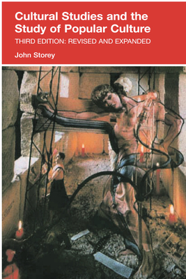 Cultural Studies and the Study of Popular Culture - Storey, John, Professor