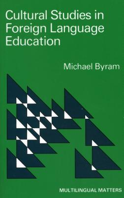 Cultural Studies in Foreign Language Education - Byram, Michael