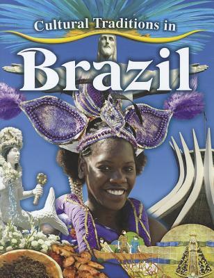 Cultural Traditions in Brazil - Aloian, Molly