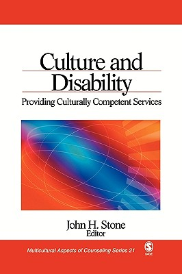 Culture and Disability: Providing Culturally Competent Services - Stone, John H