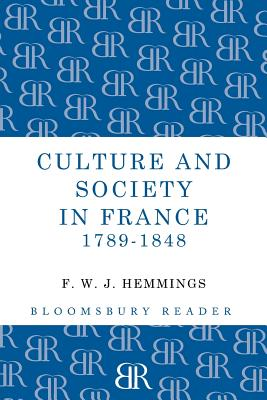 Culture and Society in France 1789-1848 - Hemmings, F. W. J.