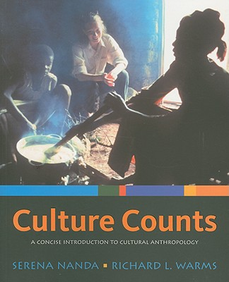 Culture Counts: A Concise Introduction to Cultural Anthropology - Nanda, Serena, and Warms, Richard L