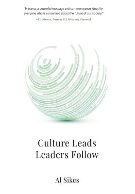 Culture Leads, Leaders Follow - Sikes, Al