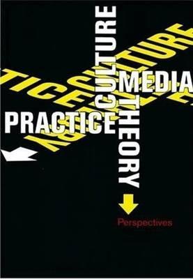 Culture, Media, Theory, Practice: Perspectives - Dorfman, Ben (Editor)
