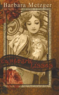 Cupboard Kisses - Metzger, Barbara