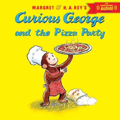 Curious George and the Pizza Party with Downloadable Audio - Rey, H A, and Rey, Margret