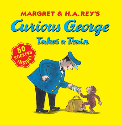 Curious George Takes a Train - Weston, Martha (Illustrator), and Rey, Margret (Creator), and Rey, H A (Creator)