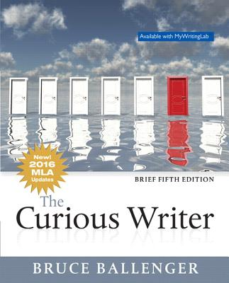 Curious Writer, The, MLA Update, Brief Edition - Ballenger, Bruce