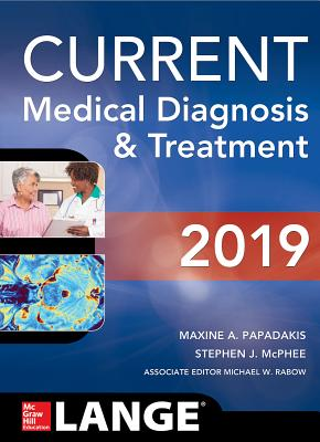 Current Medical Diagnosis and Treatment - Papadakis, Maxine A, M.D., and McPhee, Stephen J, and Rabow, Michael W