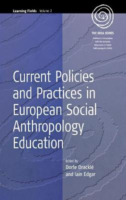 Current Policies and Practices in European Social Anthropology Education - Meyer, Deke K