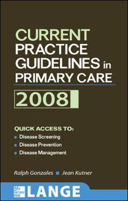 Current Practice Guidelines in Primary Care - Gonzales, Ralph, MD, MSPH