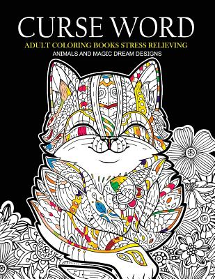 Curse Word Adults Coloring Books Animals And Magic Dream Design Swearing