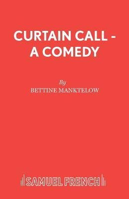Curtain Call - Manktelow, Bettine