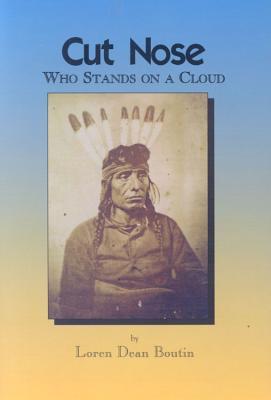 Cut Nose: Who Stands on a Cloud - Boutin, Loren Dean