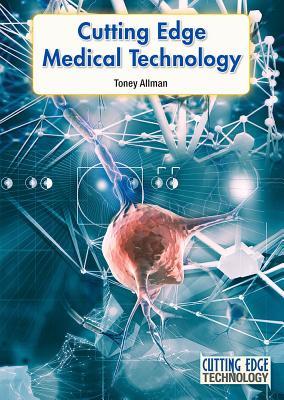 Cutting Edge Medical Technology - Allman, Toney