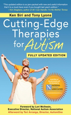 Cutting-Edge Therapies for Autism 2011-2012 - Siri, Ken, and Lyons, Tony, and Shreffler, Rita (Introduction by)